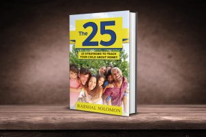 Each chapter focuses one tip or hack you can use to teach your kiddos about money. This book is for parents with children ages one to fifteen.